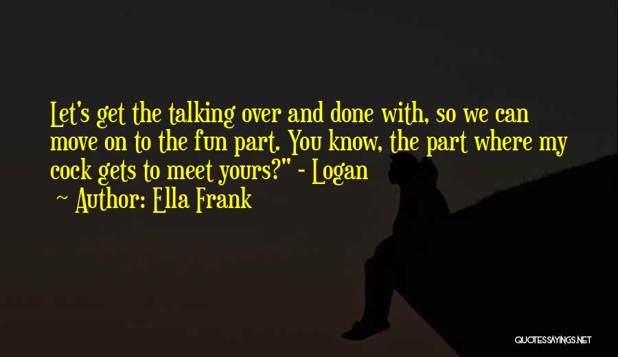 Done Over You Quotes By Ella Frank