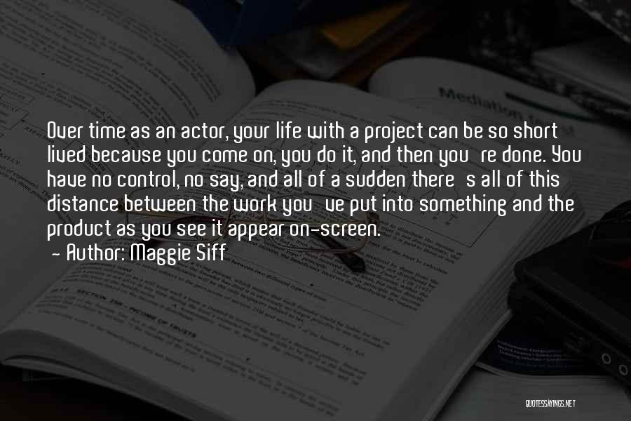 Done Over You Quotes By Maggie Siff
