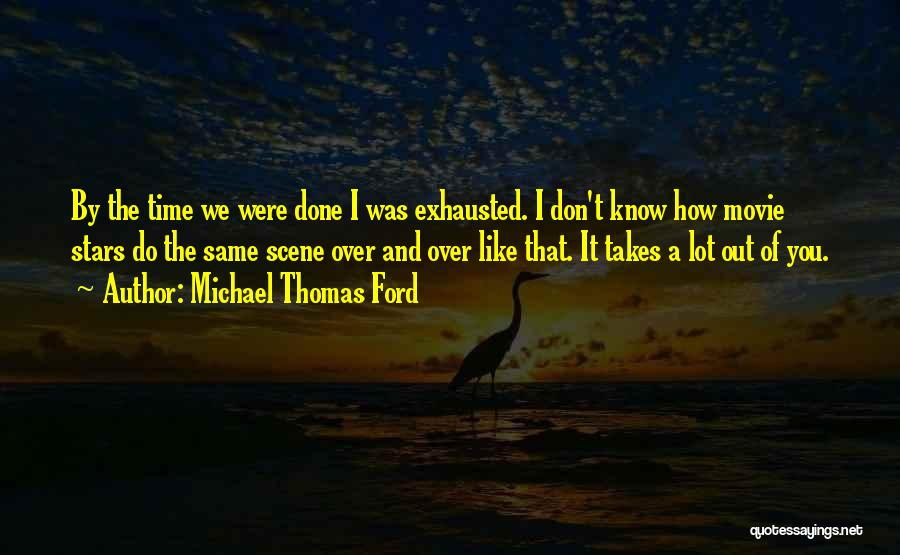 Done Over You Quotes By Michael Thomas Ford