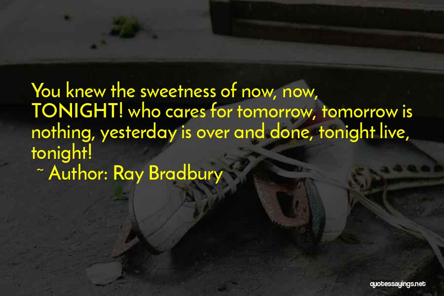 Done Over You Quotes By Ray Bradbury