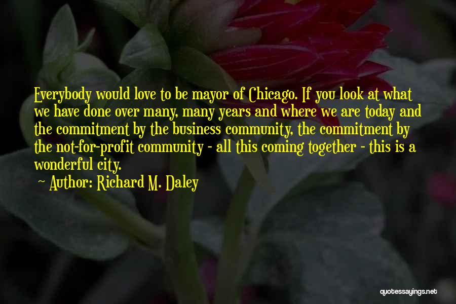 Done Over You Quotes By Richard M. Daley