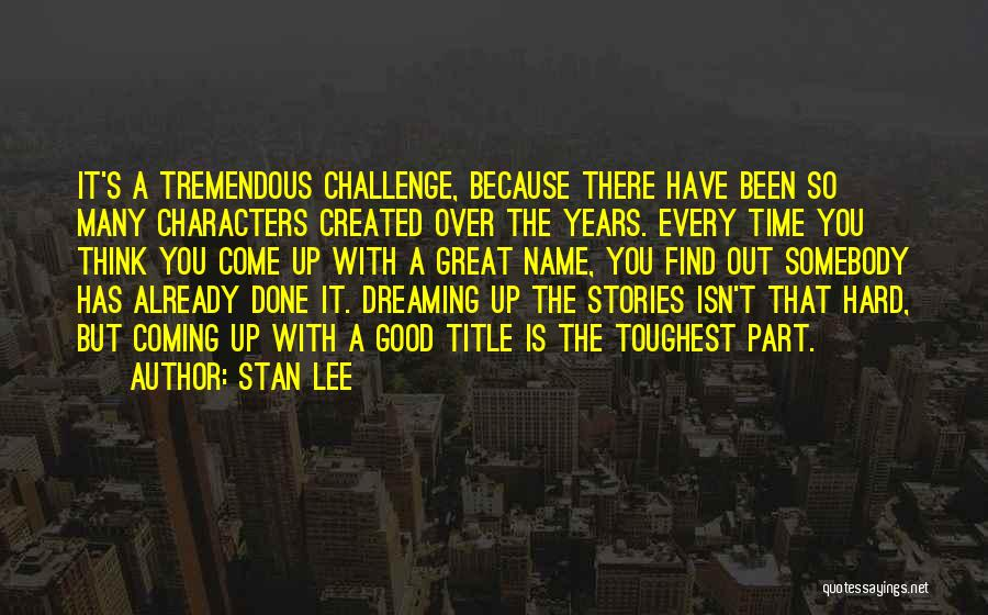 Done Over You Quotes By Stan Lee