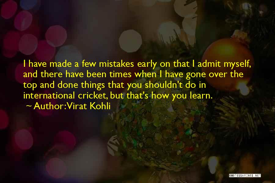 Done Over You Quotes By Virat Kohli