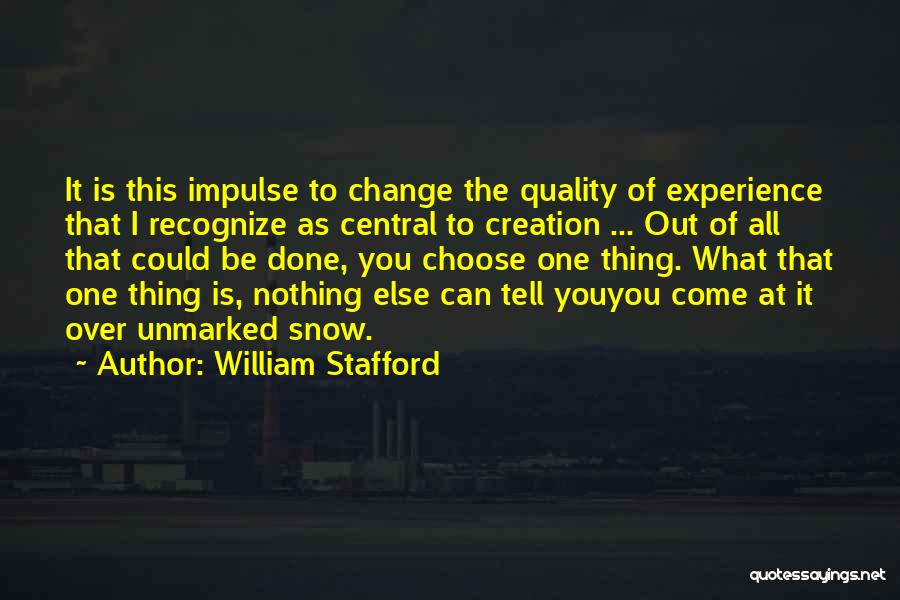 Done Over You Quotes By William Stafford