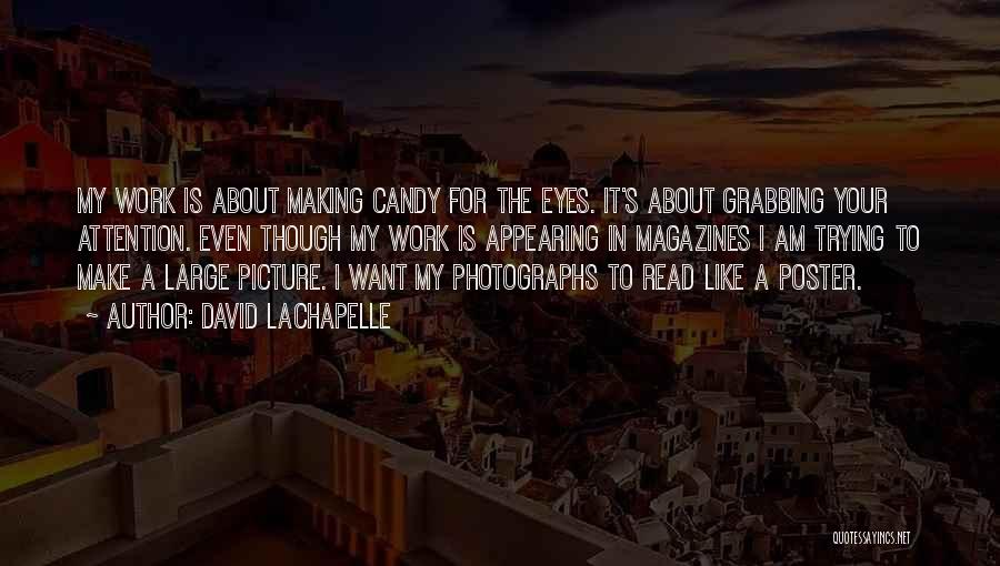 Done Trying Picture Quotes By David LaChapelle
