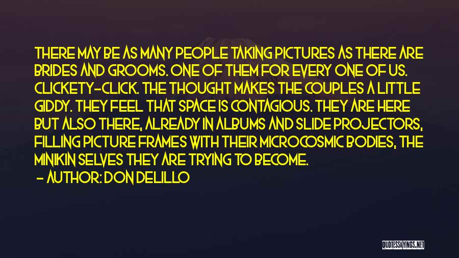 Done Trying Picture Quotes By Don DeLillo