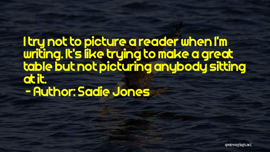 Done Trying Picture Quotes By Sadie Jones