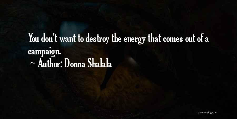 Donna Shalala Quotes 1299374