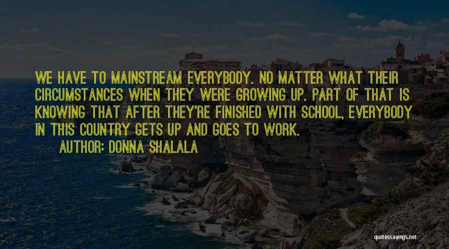 Donna Shalala Quotes 168611