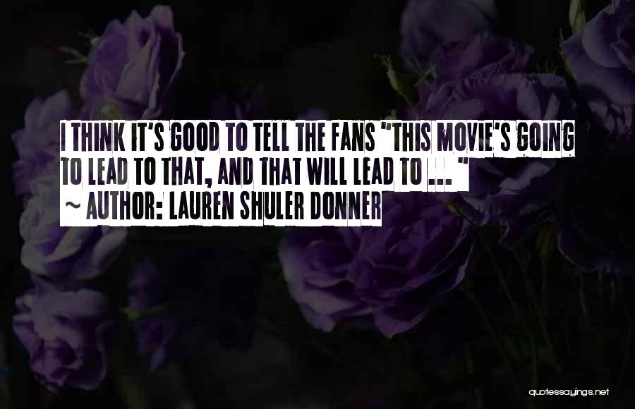 Donner Quotes By Lauren Shuler Donner