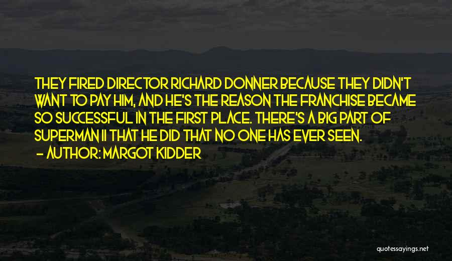 Donner Quotes By Margot Kidder
