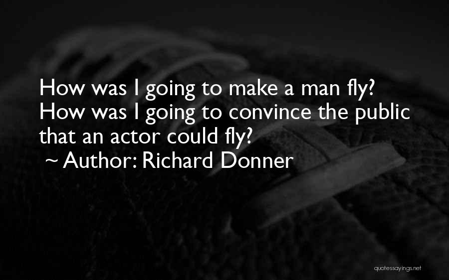 Donner Quotes By Richard Donner
