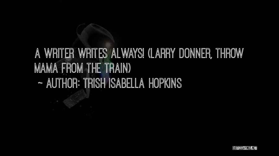 Donner Quotes By Trish Isabella Hopkins