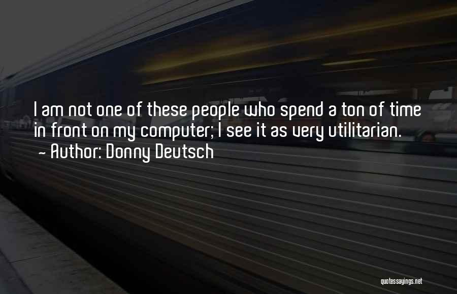 Donny Quotes By Donny Deutsch
