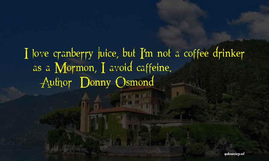 Donny Quotes By Donny Osmond