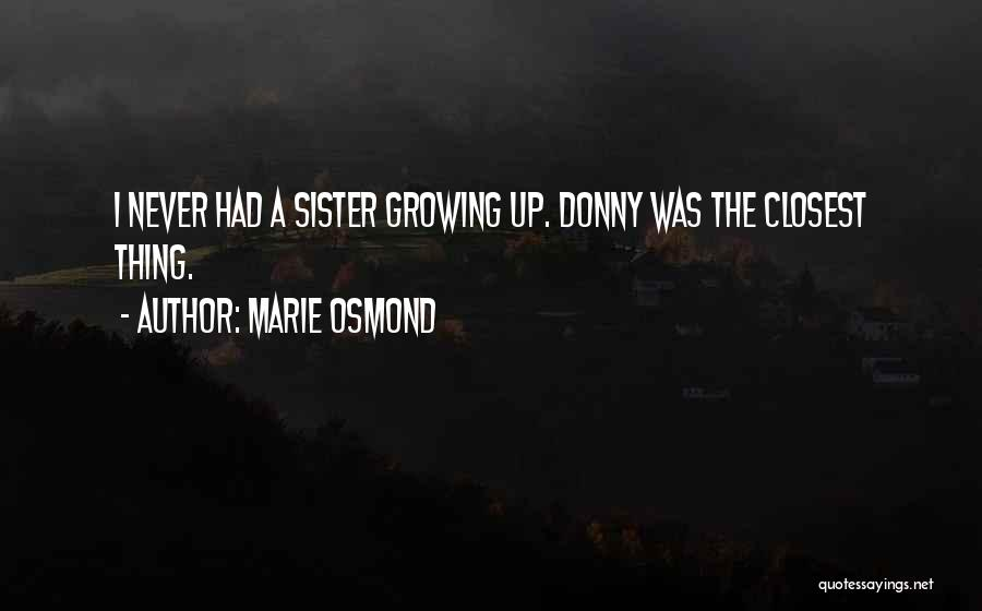 Donny Quotes By Marie Osmond