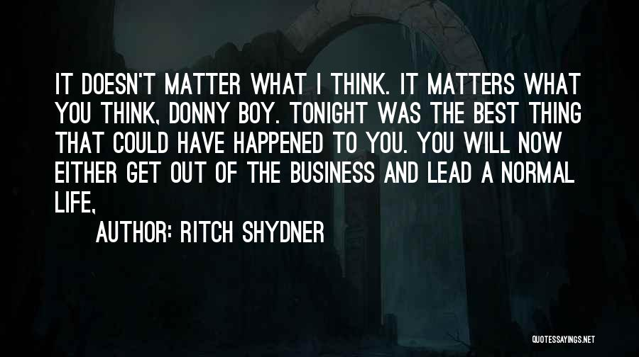 Donny Quotes By Ritch Shydner