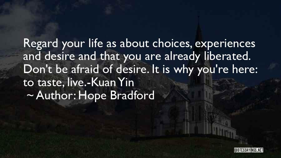 Don't Be Afraid To Live Quotes By Hope Bradford
