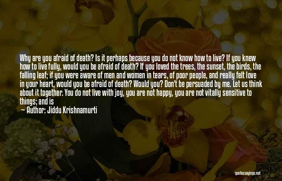 Don't Be Afraid To Live Quotes By Jiddu Krishnamurti
