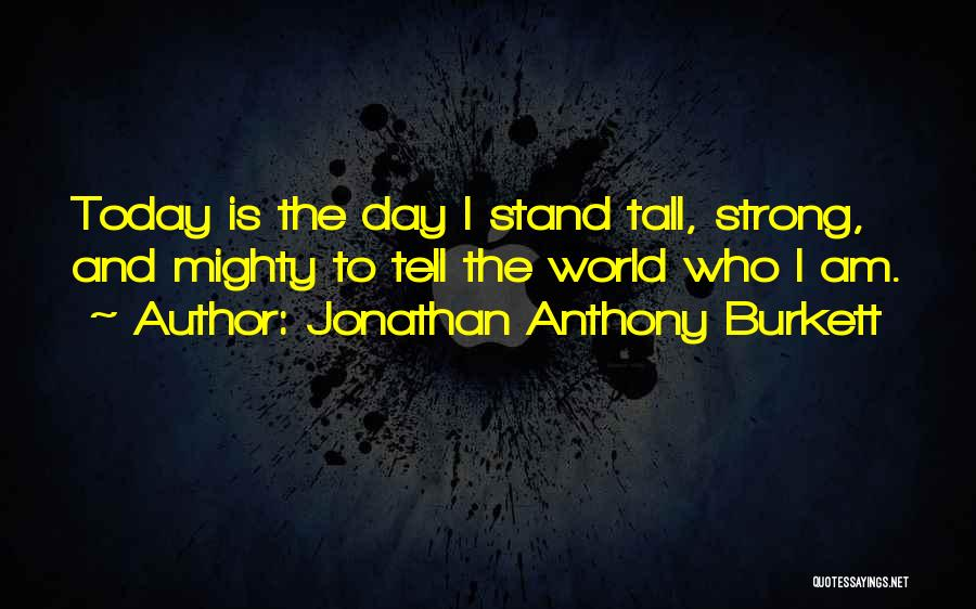 Don't Be Afraid To Live Quotes By Jonathan Anthony Burkett