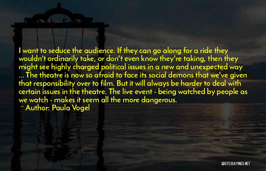 Don't Be Afraid To Live Quotes By Paula Vogel
