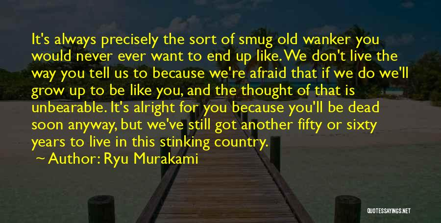 Don't Be Afraid To Live Quotes By Ryu Murakami