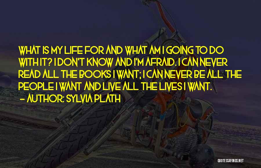 Don't Be Afraid To Live Quotes By Sylvia Plath