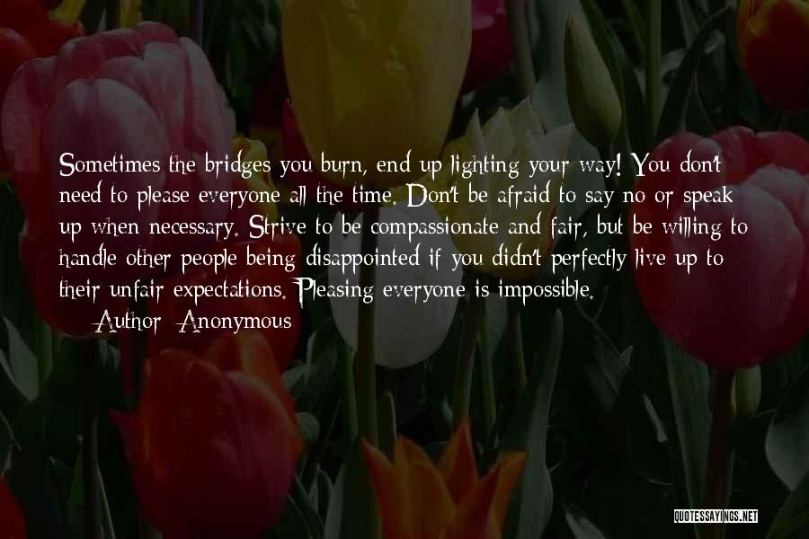 Don't Burn Any Bridges Quotes By Anonymous