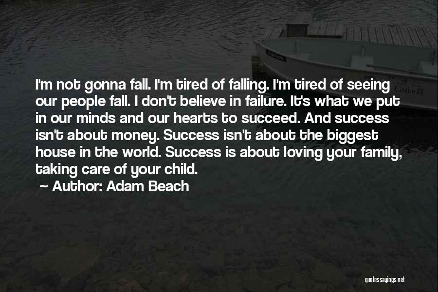 Don't Care About World Quotes By Adam Beach