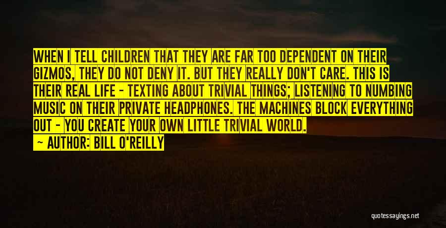 Don't Care About World Quotes By Bill O'Reilly