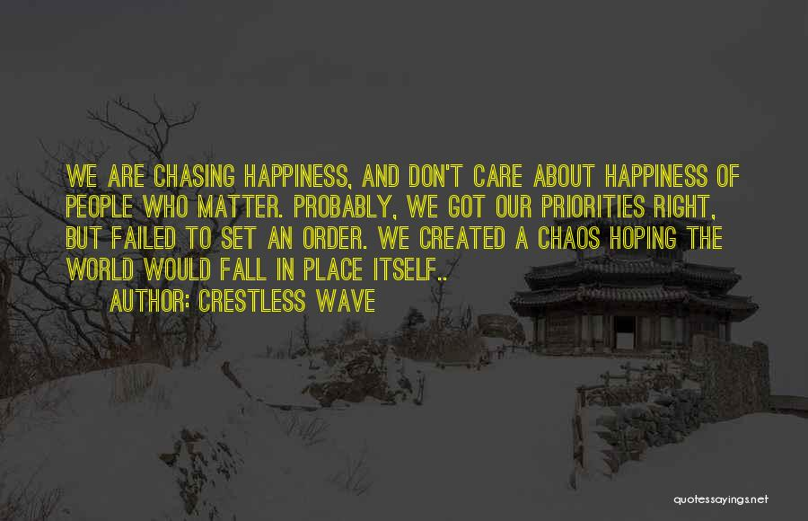 Don't Care About World Quotes By Crestless Wave