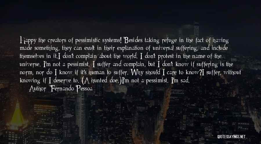 Don't Care About World Quotes By Fernando Pessoa