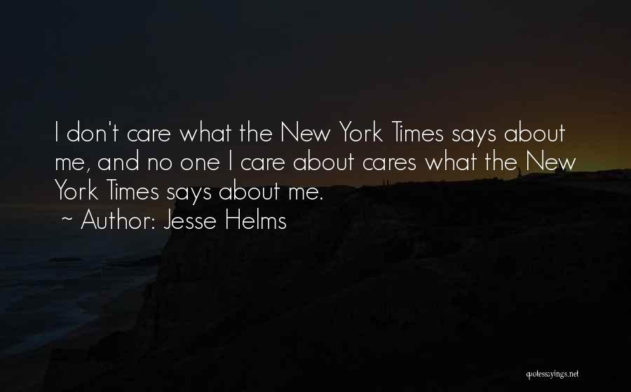 Don't Care About World Quotes By Jesse Helms