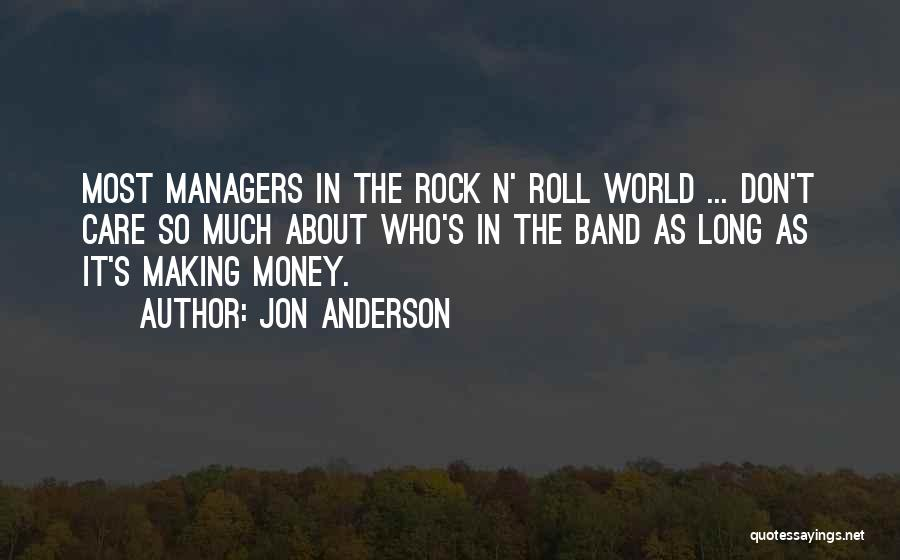 Don't Care About World Quotes By Jon Anderson