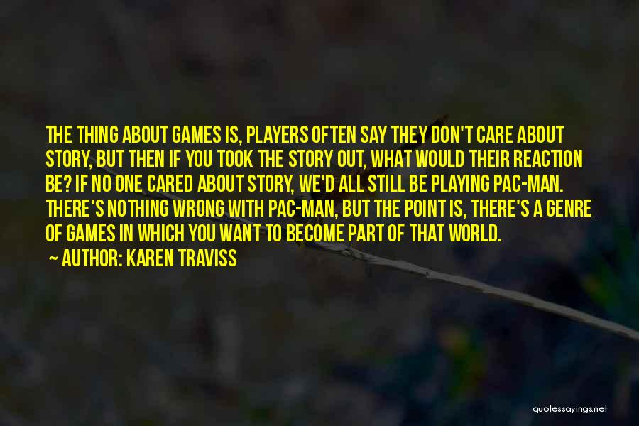 Don't Care About World Quotes By Karen Traviss