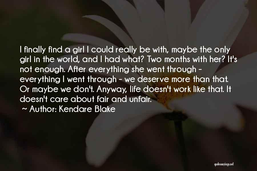 Don't Care About World Quotes By Kendare Blake