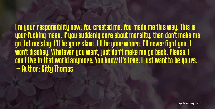 Don't Care About World Quotes By Kitty Thomas