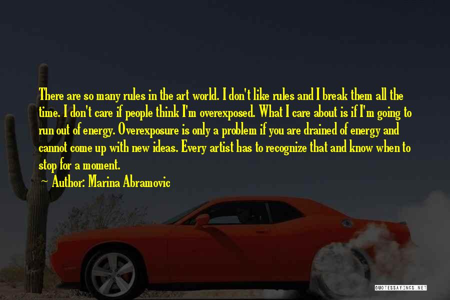 Don't Care About World Quotes By Marina Abramovic