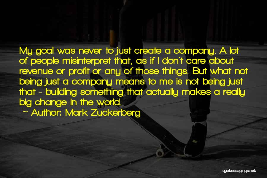 Don't Care About World Quotes By Mark Zuckerberg