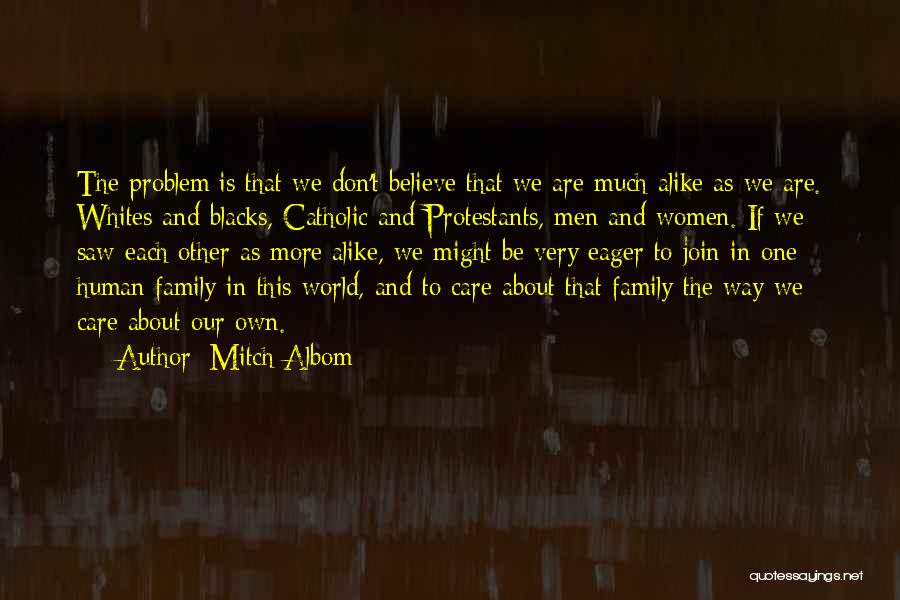 Don't Care About World Quotes By Mitch Albom
