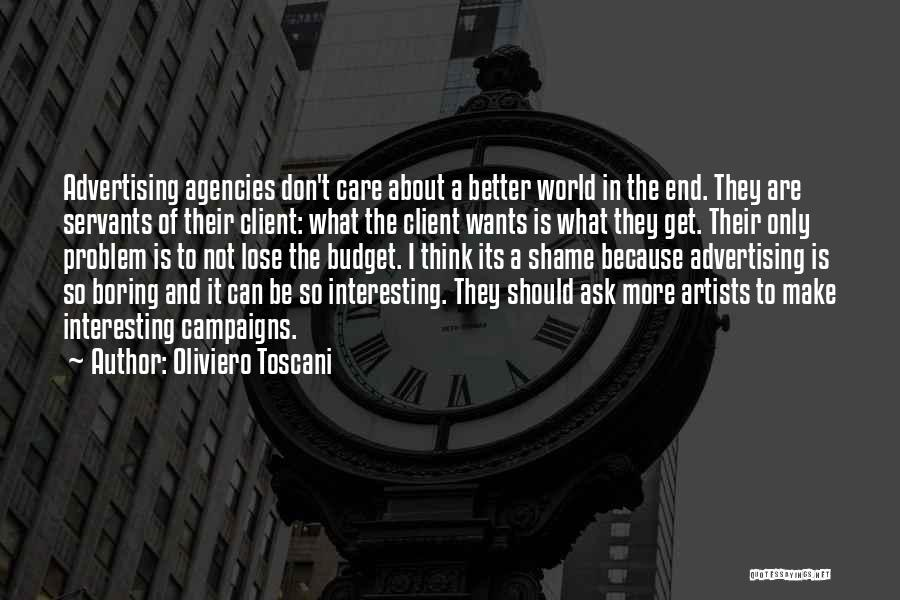Don't Care About World Quotes By Oliviero Toscani
