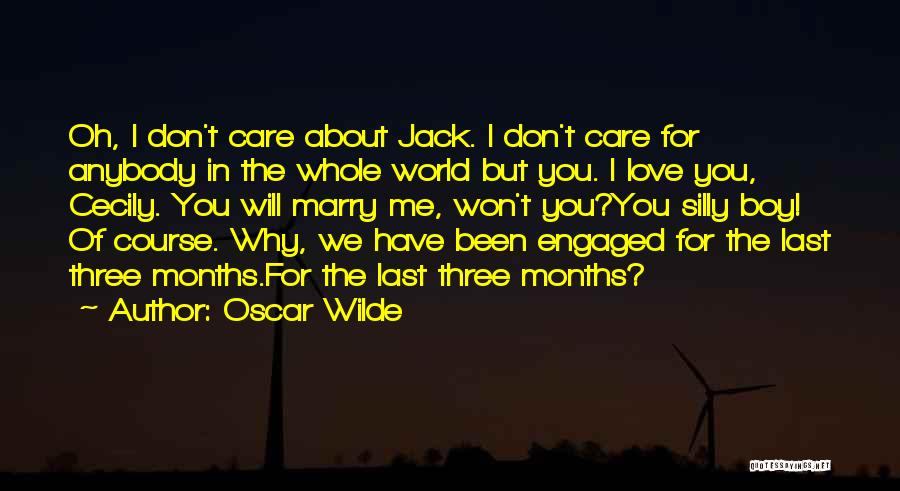 Don't Care About World Quotes By Oscar Wilde