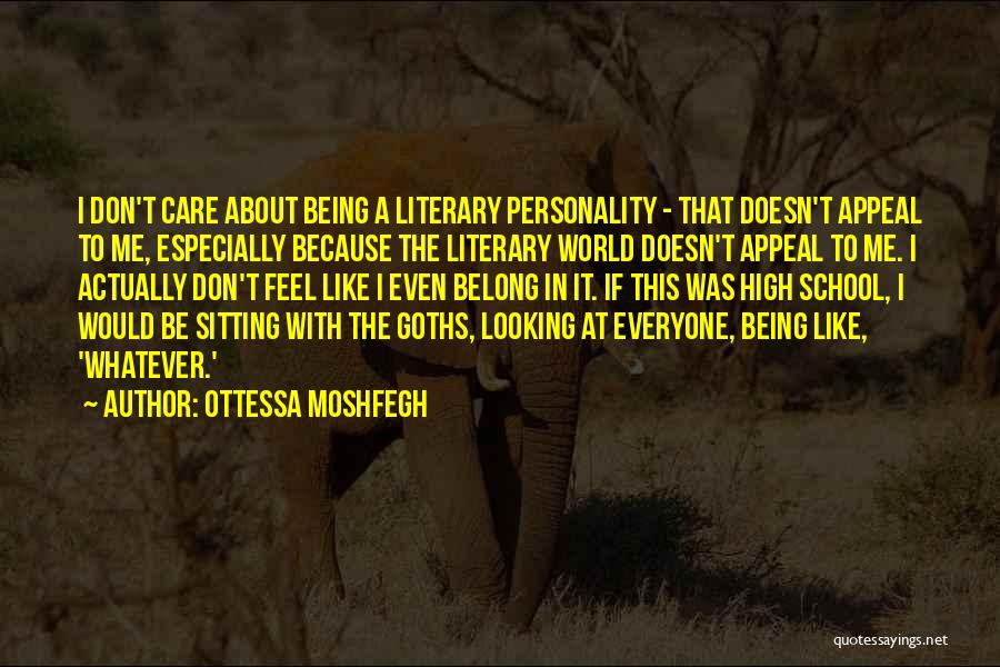 Don't Care About World Quotes By Ottessa Moshfegh