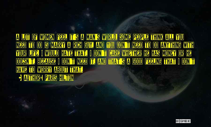 Don't Care About World Quotes By Paris Hilton