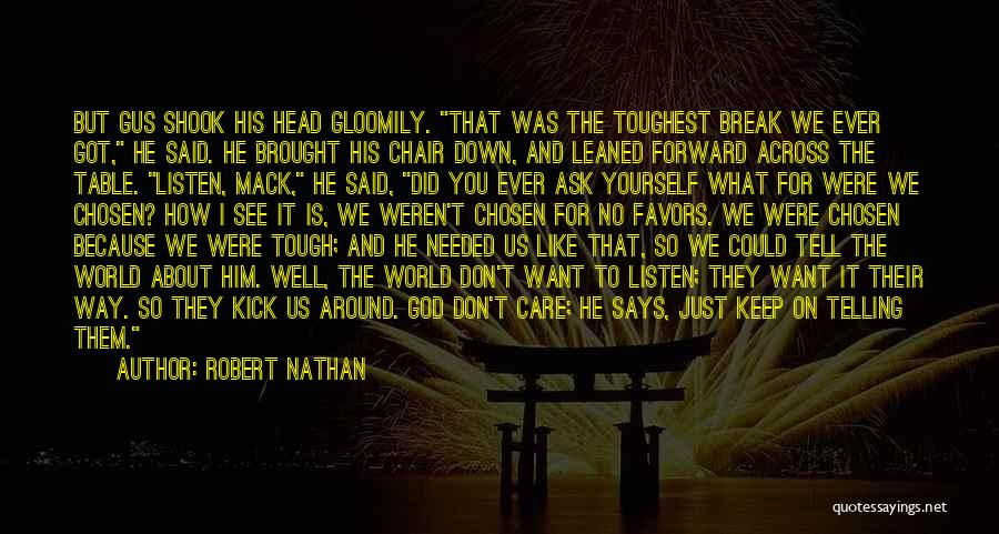 Don't Care About World Quotes By Robert Nathan