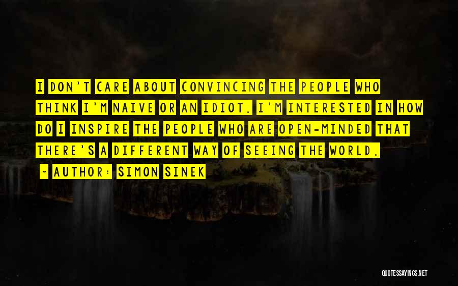 Don't Care About World Quotes By Simon Sinek