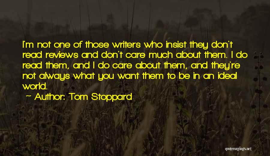 Don't Care About World Quotes By Tom Stoppard