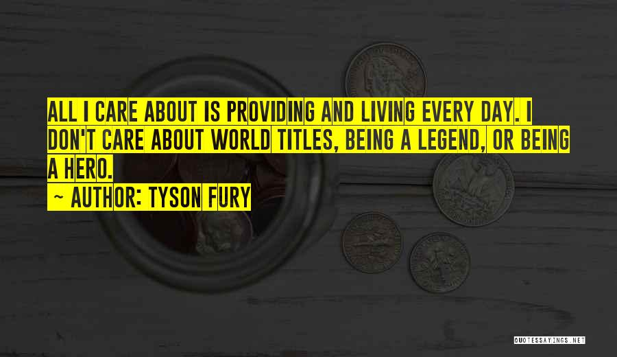 Don't Care About World Quotes By Tyson Fury