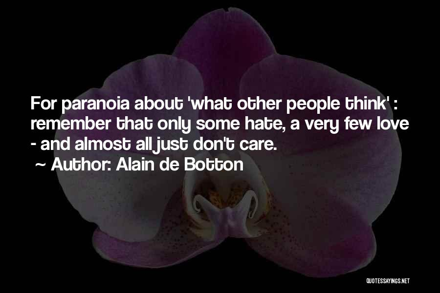 Don't Care If You Hate Me Quotes By Alain De Botton