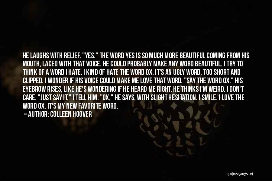 Don't Care If You Hate Me Quotes By Colleen Hoover